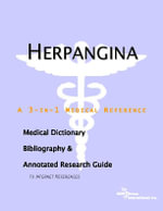Herpangina - A Medical Dictionary, Bibliography, and Annotated Research Guide to Internet References - Icon Health Publications