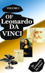 The Notebooks of Leonardo Da Vinci (Volume 1) - Leonardo Da Vinci