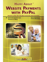 Happy about Website Payments with Paypal : Answers to Over 40 of the Most Commonly Asked Questions - Stephen Ivaskevicius
