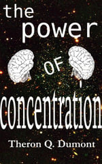 The Power of Concentration - Theron , Q. Dumont