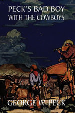 Peck's Bad Boy Among the Cowboys - George W. Peck