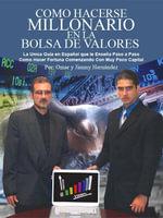 Como Hacerse Millonario en la Bolsa de Valores - Jimmy Hernandez