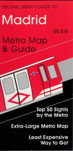 Madrid - Michael Breins Travel Guides to Sightseeing : By Public Transportation - Michael Brein