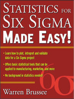 Statistics for Six Sigma Made Easy - Warren Brussee