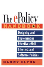 The E-Policy Handbook - Nancy, L. Flynn