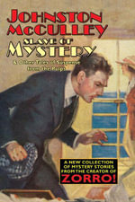Slave of Mystery and Other Tales of Suspense from the Pulps - Johnston McCulley
