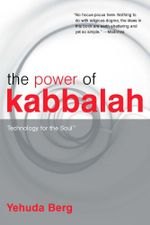 The Power of Kabbalah - Technology for the Soul - Yehuda Berg