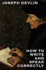 How to Write and Speak Correctly - Joseph Devlin