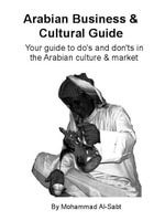 Arabian Business and Cultural Guide - Mohammad, D Al-Sabt