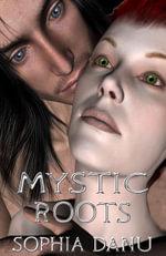 Mystic Roots - Sophia, Danu
