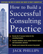 How to Build a Successful Consulting Practice - Jack Phillips