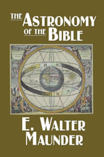 The Astronomy of the Bible - E. Walter Maunder