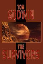 The Survivors - Tom Godwin