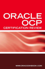 Ultimate Unofficial Oracle OCP Certification Review Guide : Oracle Certified Professional Job Interview Questions - ORACOOKBOOK