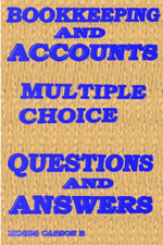 Bookkeeping and Accounts, Multiple Choice Questions & Answers - Moses, B Carson