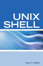 Unix Shell Scripting Interview Questions, Answers, and Explanations : Unix Shell Certification Review - Terry Sanchez-Clark