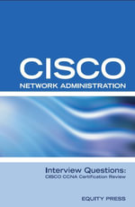 Cisco Network Administration Interview Questions : CISCO CCNA Certification Review