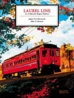 Laurel Line : An Anthracite Region Railway - James N. J. Henwood