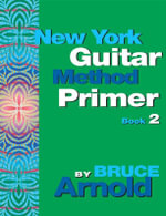 New York Guitar Method Primer Book Two - Bruce E. Arnold