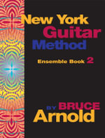 New York Guitar Method Ensemble Book Two - Bruce E. Arnold