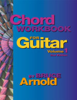 Chord Workbook for Guitar Volume One - Bruce E. Arnold