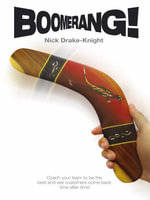 Boomerang! - Coach Your Team to Be the Best and See Customers Come Back Time After Time! - Nick Drake-Knight