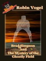 Brad Simpson and the Ghostly Field : A Heartstopper Horror - Robin Helene Vogel