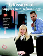 Glossary of Supply Chain Terminology : For Logistics, Manufacturing, Warehousing, & Technology - Philip Obal