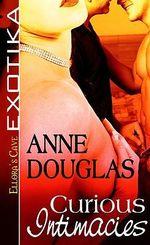 Curious Intimacies - Anne Douglas