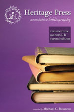 Heritage Press : Annotative Bibliography, Volume 3, Authors L-R, 2nd Edition