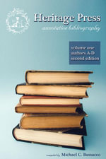 Heritage Press : Annotative Bibliography, Volume 1, Authors A-D, 2nd Edition