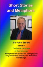 Short Stories and Metaphors - John Smale