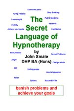 The Secret Language of Hypnotherapy - John Smale