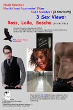 Neale Sourna's North Coast Academies' Diary, Volume 3, #1--3 Sex Views : Ross, Laila, Sascha - Neale Sourna