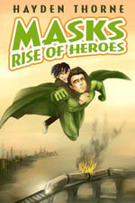 Masks : Rise of Heroes - Hayden Thorne