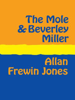 The Mole and Beverley Miller - Allan Frewin Jones
