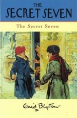 The Secret Seven : Classic Secret Seven Series : Book 1  - Enid Blyton