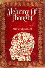 Alchemy of Thought - Ozer Ucuran Ciller