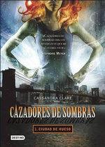 Cazadores de Sombras: Ciudad de Hueso = The Mortal Instruments :  Ciudad de Hueso = The Mortal Instruments - Cassandra Clare