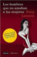 Los Hombres Que No Amaban A las Mujeres :  The Girl with the Dragon Tattoo - Stieg Larsson