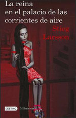 La Reina en el Palacio de las Corrientes de Aire :  The Girl Who Kicked the Hornet's Nest - Stieg Larsson