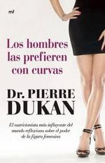 Los Hombres Las Prefieren Con Curvas - Dr Pierre Dukan