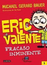 Eric Valente : Fracaso Inminente - Michael Gerard Bauer