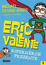 Erica Valente 2. Superheroe Presente - Michael Gerard Bauer