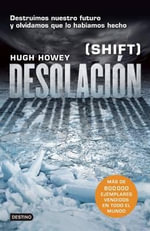 Desolacion (Shift) - Hugh Howey