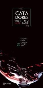 Guia de Catadores de Vino Mexicano 2015 - Rodolfo Gerschmann
