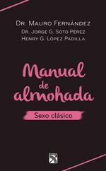 Manual de Almohada. Sexo Clasico - Mauro Fernandez
