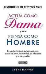 Actua Como Dama Pero Piensa Como Un Hombre = ACT Like a Lady, Think Like a Man - Steve Harvey