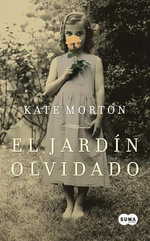 El Jardin Olvidado : A Novel) - Kate Morton