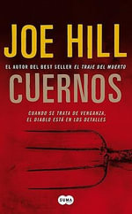 Cuernos : Cuando Se Trata de Venganza, el Diablo Esta en los Detalles - Joe Hill